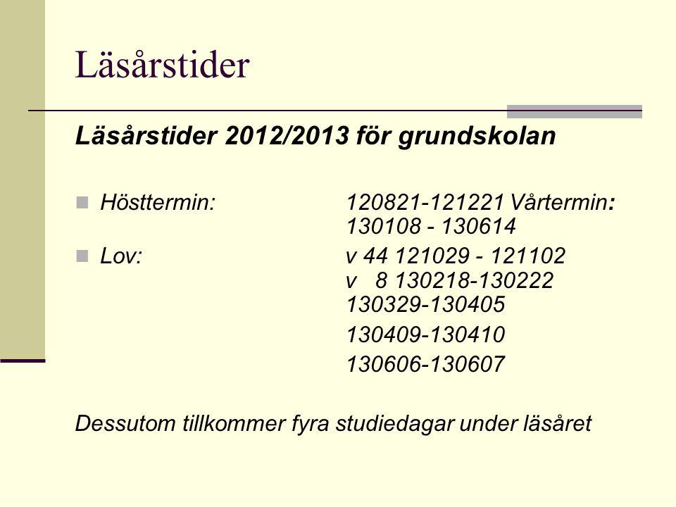 Läsårstider Läsårstider 2012/2013 för grundskolan