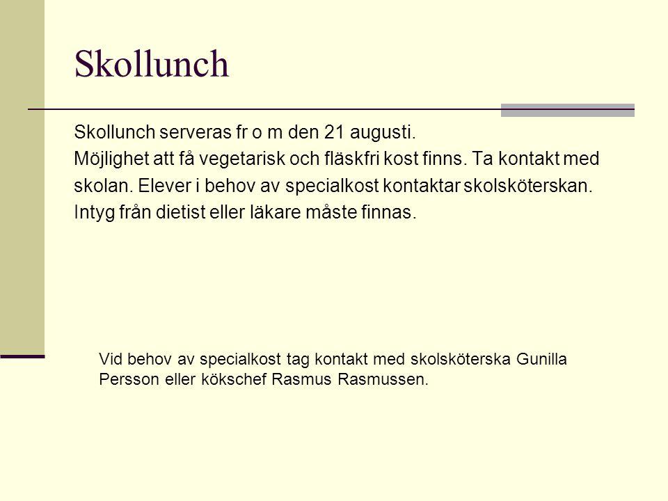 Skollunch Skollunch serveras fr o m den 21 augusti.