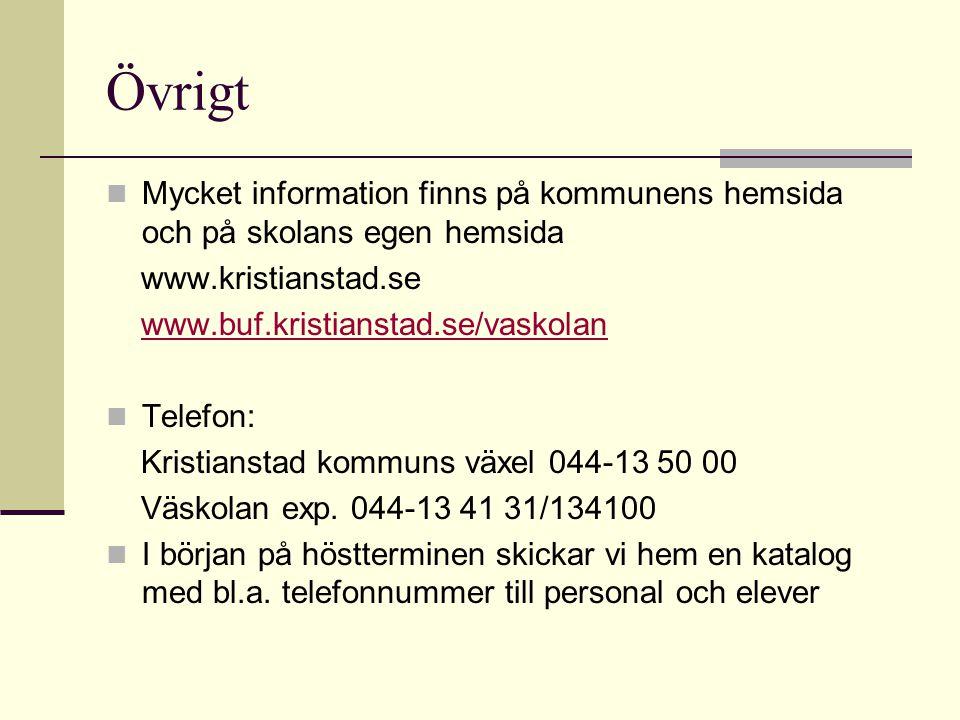 Övrigt Mycket information finns på kommunens hemsida och på skolans egen hemsida. www.kristianstad.se.