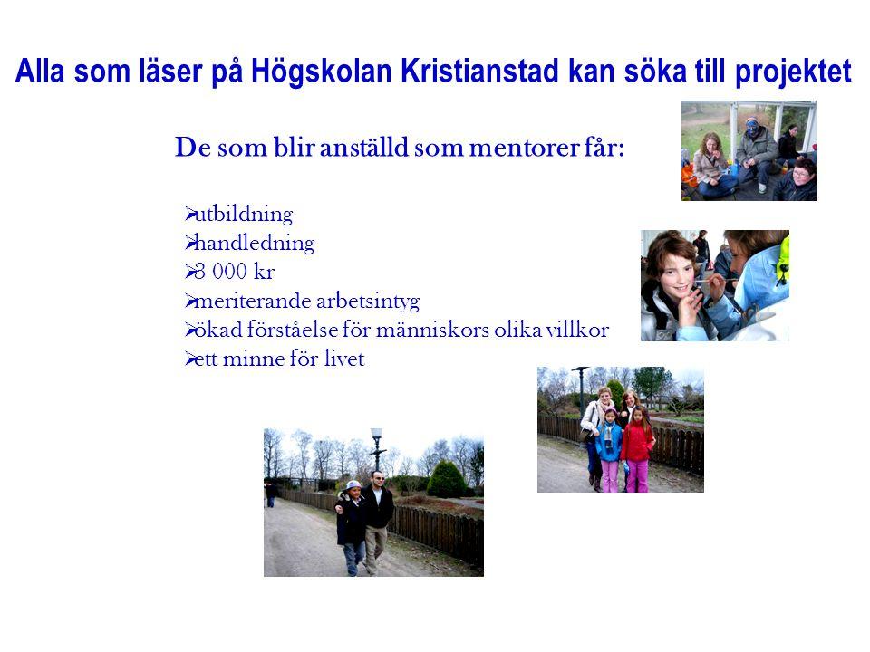 Alla som läser på Högskolan Kristianstad kan söka till projektet