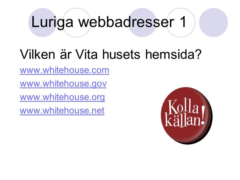 Luriga webbadresser 1 Vilken är Vita husets hemsida