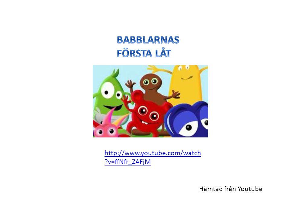 BABBLARNAS FÖRSTA LÅT http://www.youtube.com/watch v=ffNfr_ZAFjM