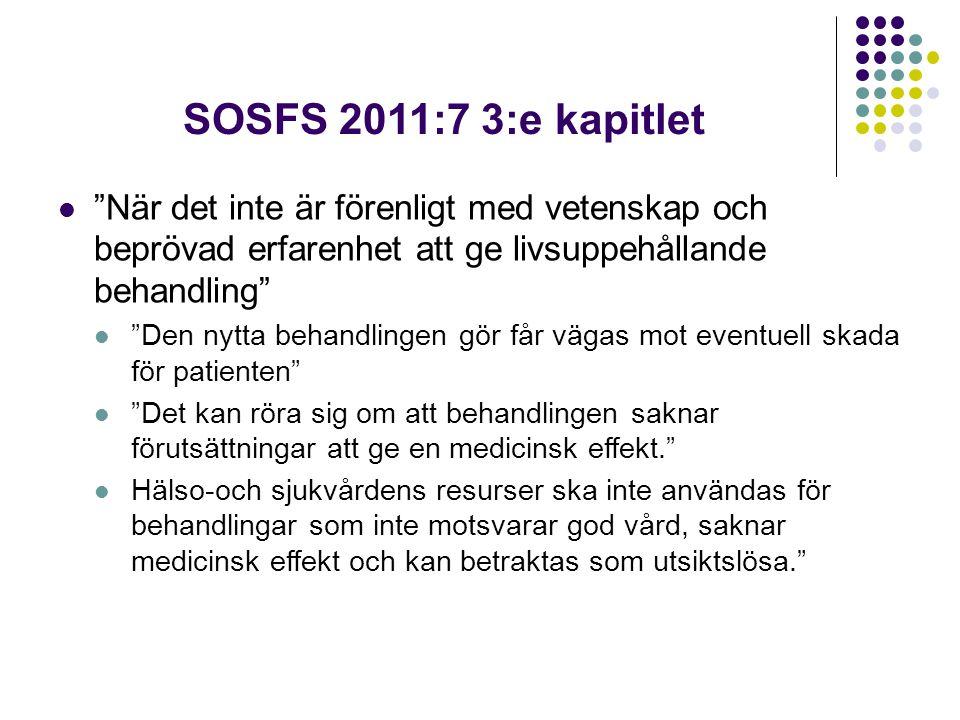 SOSFS 2011:7 3:e kapitlet När det inte är förenligt med vetenskap och beprövad erfarenhet att ge livsuppehållande behandling