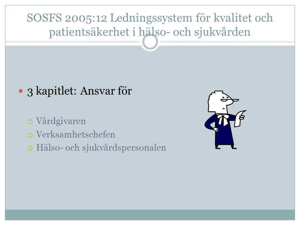 SOSFS 2005:12 Ledningssystem för kvalitet och patientsäkerhet i hälso- och sjukvården