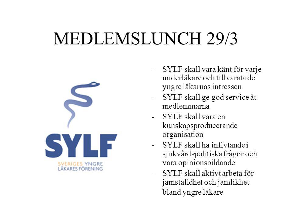 MEDLEMSLUNCH 29/3 SYLF skall vara känt för varje underläkare och tillvarata de yngre läkarnas intressen.