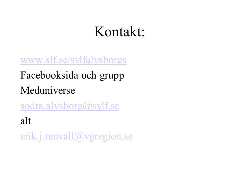 Kontakt: www.slf.se/sylfalvsborgs Facebooksida och grupp Meduniverse