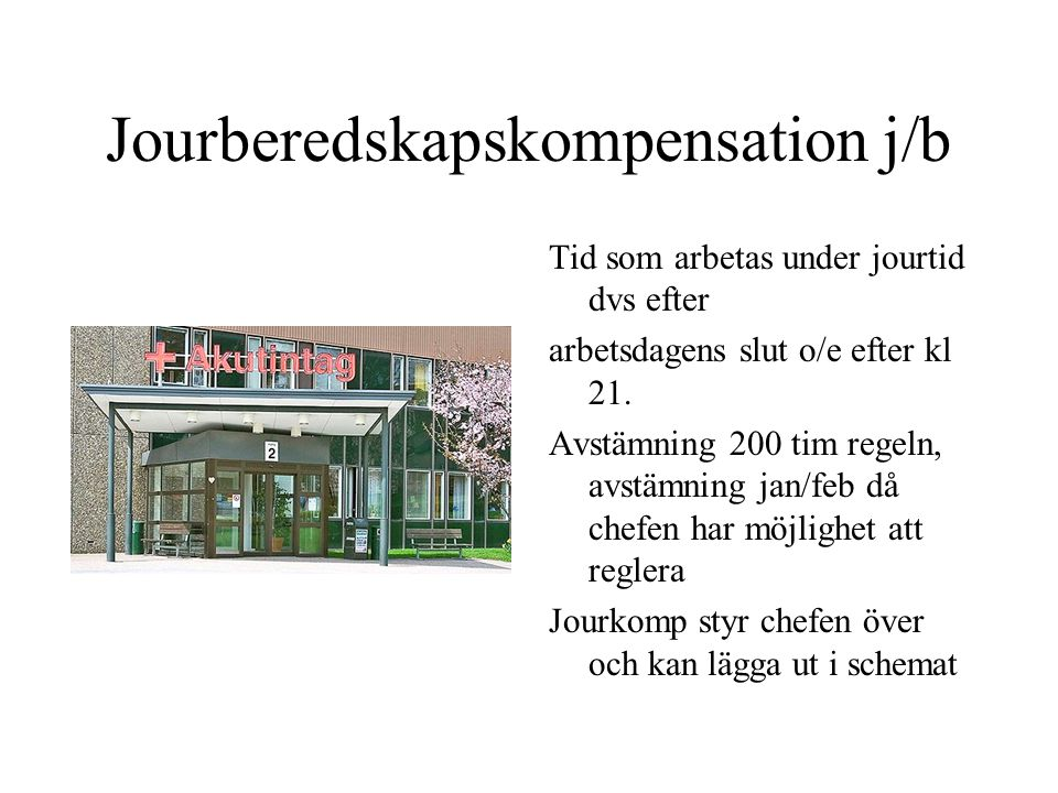 Jourberedskapskompensation j/b