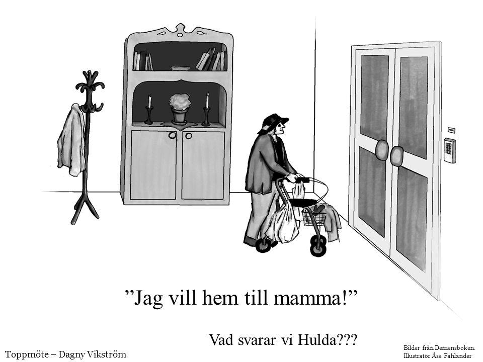 Jag vill hem till mamma! Vad svarar vi Hulda