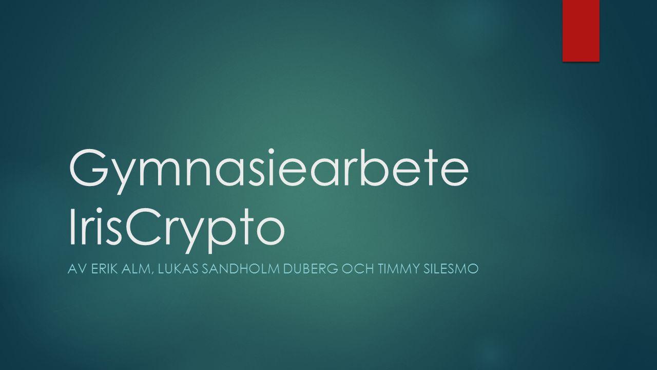 Gymnasiearbete IrisCrypto