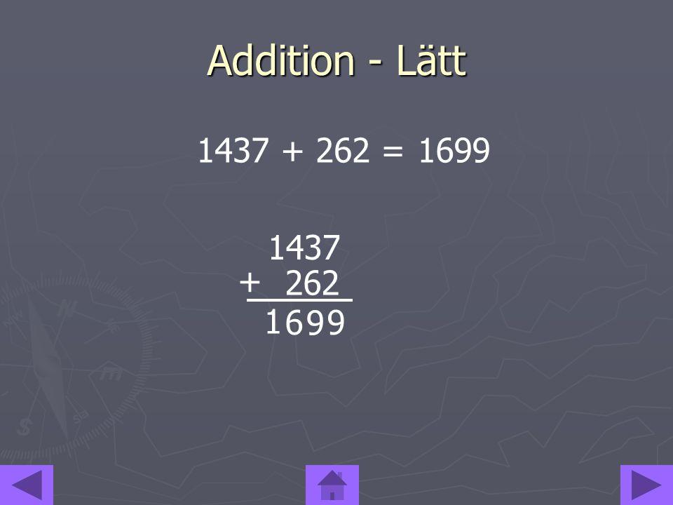 Addition - Lätt 1437 + 262 = 1699 1437 262 + 1 6 9 9
