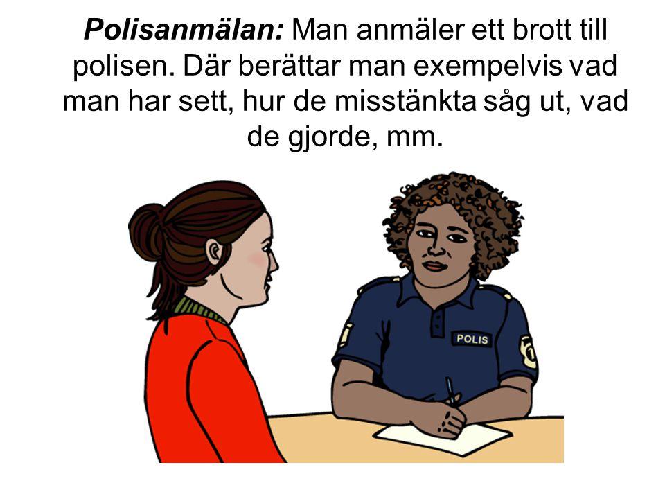 Polisanmälan: Man anmäler ett brott till polisen