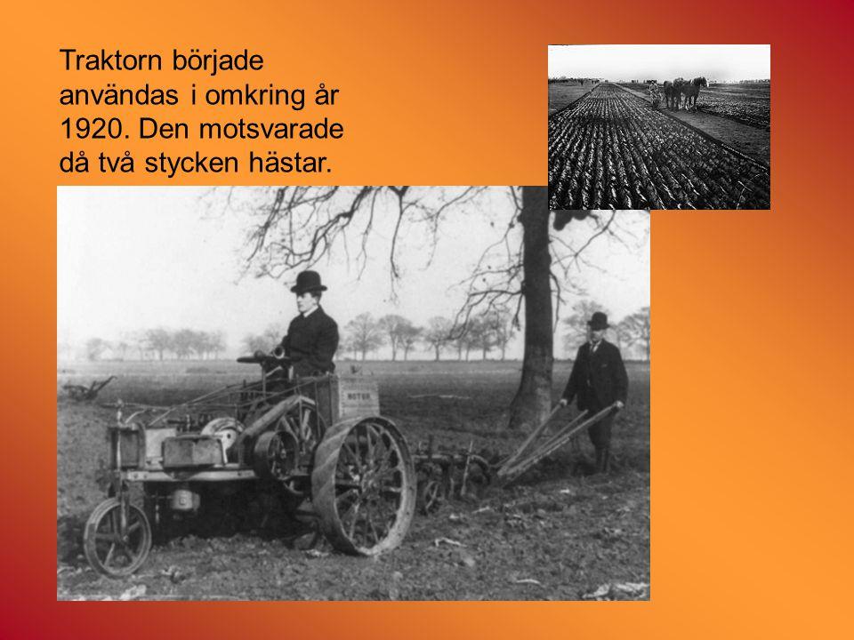 Traktorn började användas i omkring år 1920