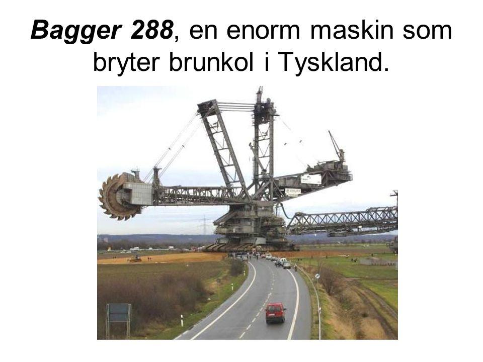 Bagger 288, en enorm maskin som bryter brunkol i Tyskland.