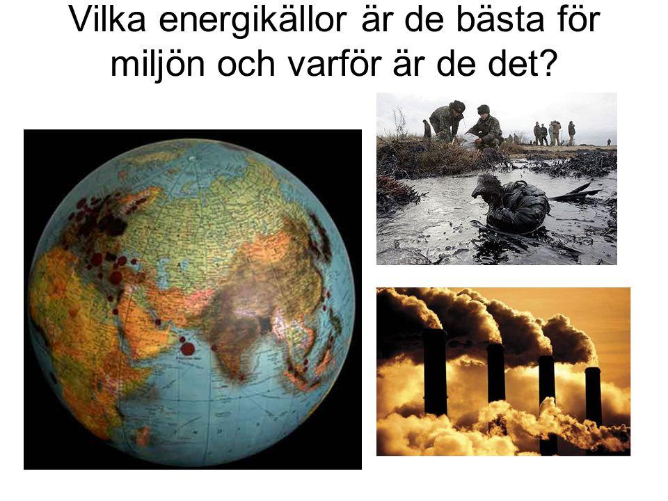 Vilka energikällor är de bästa för miljön och varför är de det