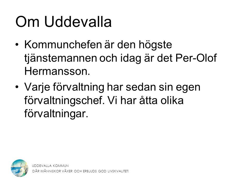 Om Uddevalla Kommunchefen är den högste tjänstemannen och idag är det Per-Olof Hermansson.