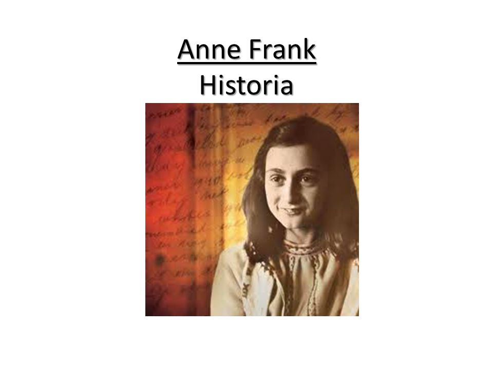 Anne Frank Historia