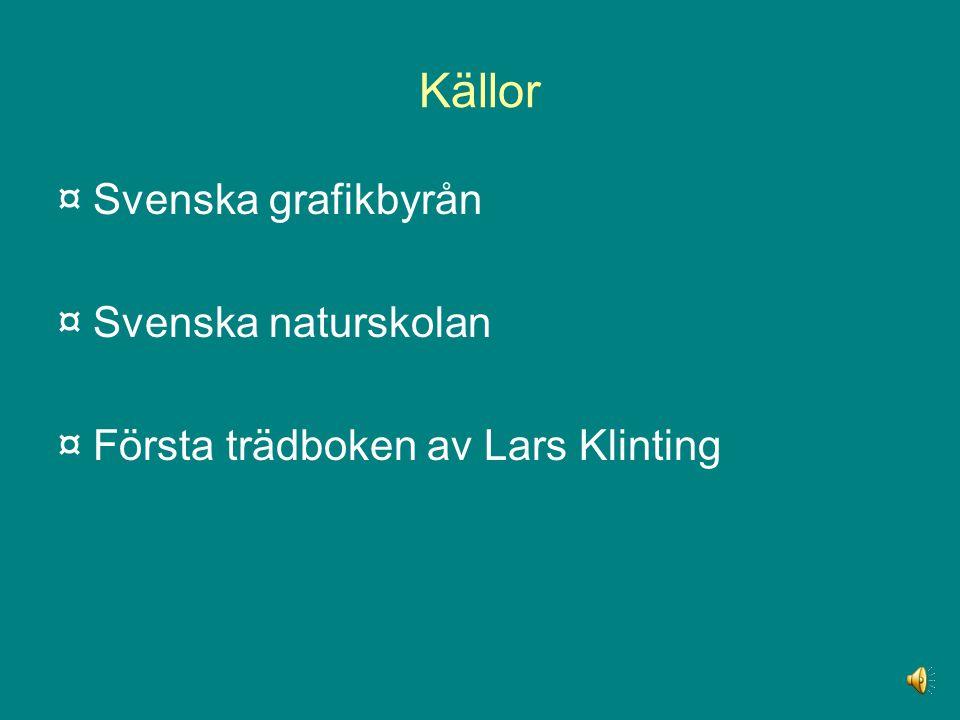 Källor ¤ Svenska grafikbyrån ¤ Svenska naturskolan