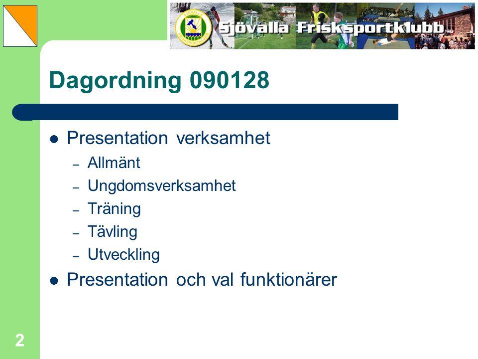 Dagordning 090128 Presentation verksamhet