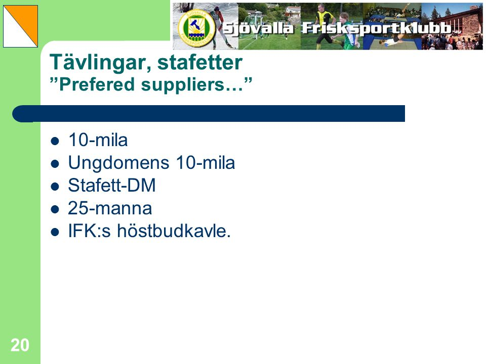 Tävlingar, stafetter Prefered suppliers…