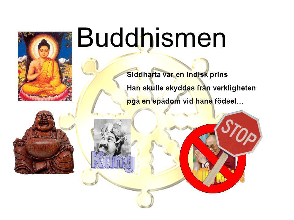 Buddhismen Kung Andlig ledare Siddharta var en indisk prins