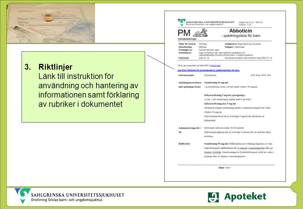 Riktlinjer Länk till instruktion för användning och hantering av informationen samt förklaring av rubriker i dokumentet
