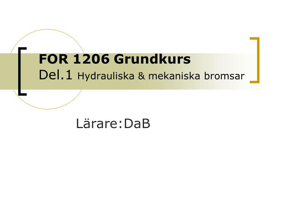 FOR 1206 Grundkurs Del.1 Hydrauliska & mekaniska bromsar