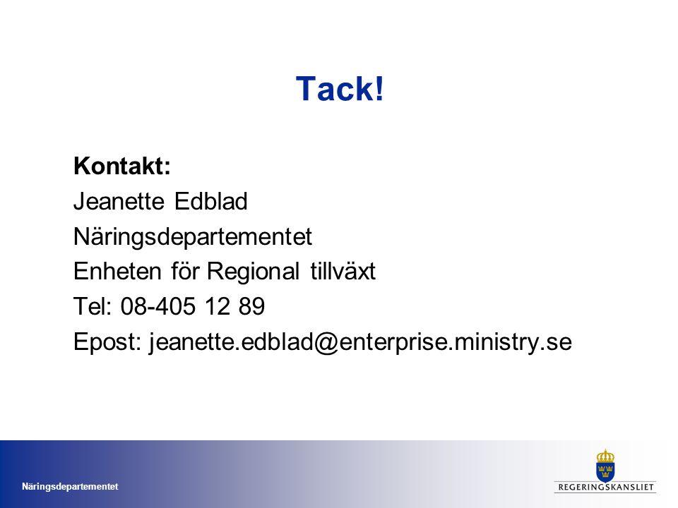 Tack! Kontakt: Jeanette Edblad Näringsdepartementet