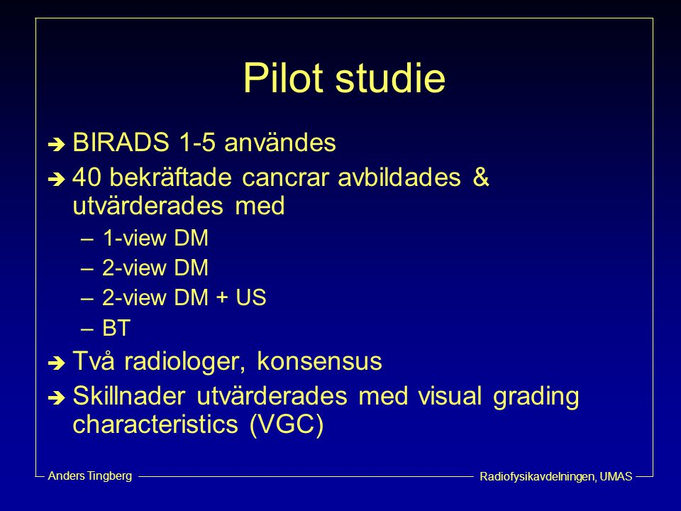 Pilot studie BIRADS 1-5 användes