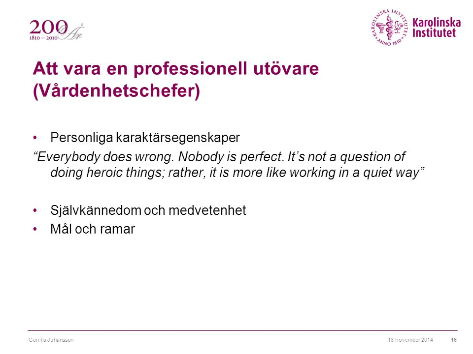 Att vara en professionell utövare (Vårdenhetschefer)