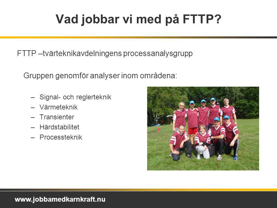 Vad jobbar vi med på FTTP