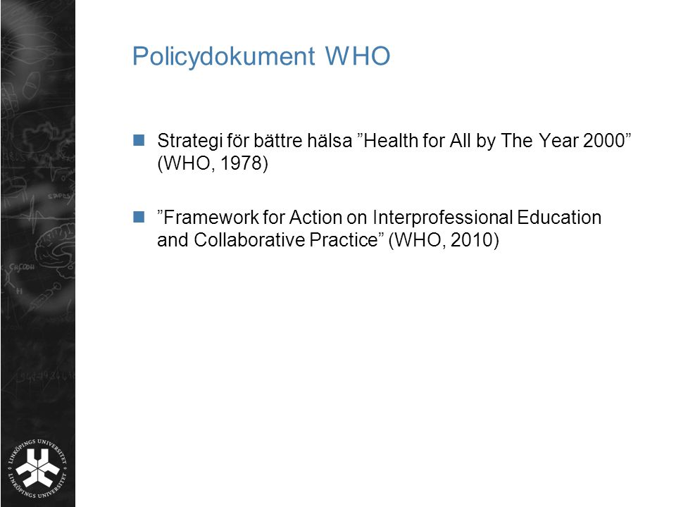 Policydokument WHO Strategi för bättre hälsa Health for All by The Year 2000 (WHO, 1978)