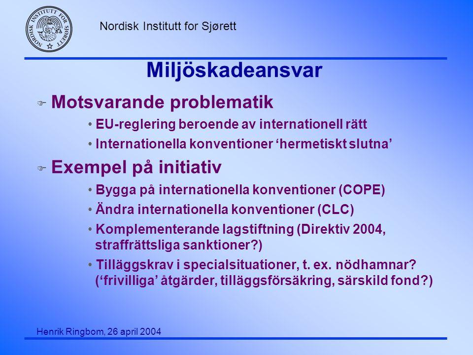 Miljöskadeansvar Motsvarande problematik Exempel på initiativ