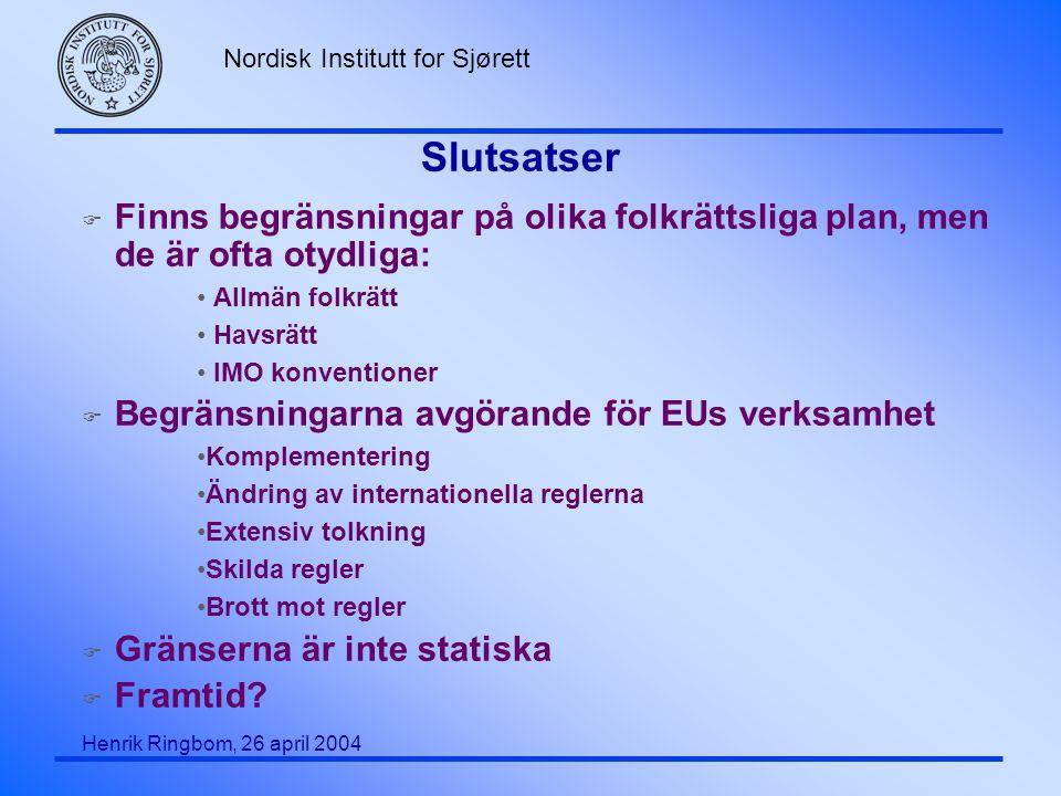Slutsatser Finns begränsningar på olika folkrättsliga plan, men de är ofta otydliga: Allmän folkrätt.