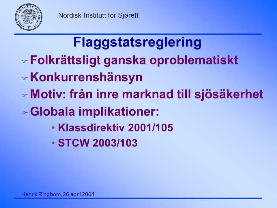 Flaggstatsreglering Folkrättsligt ganska oproblematiskt