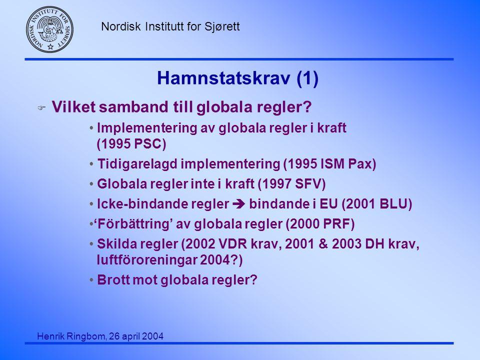 Hamnstatskrav (1) Vilket samband till globala regler