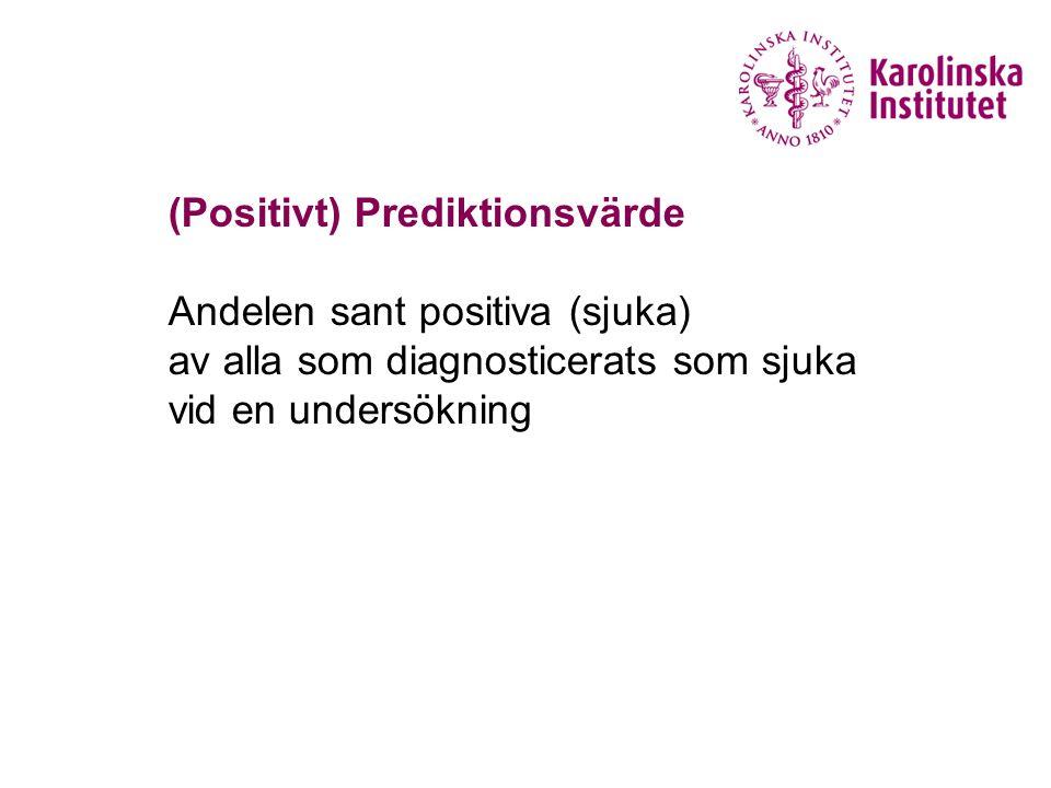 (Positivt) Prediktionsvärde