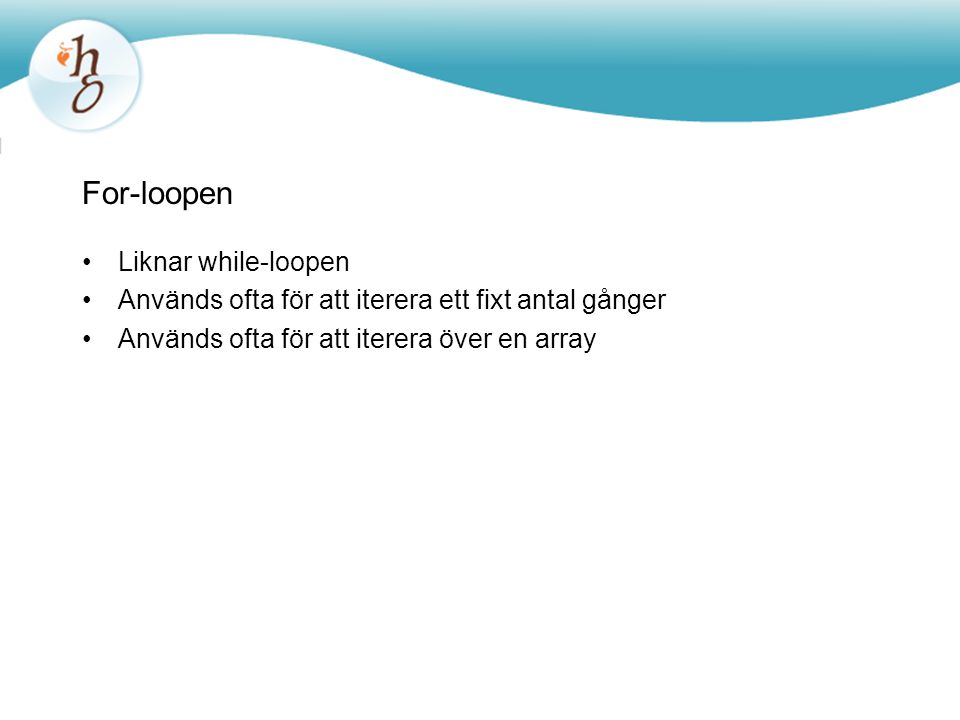 For-loopen Liknar while-loopen