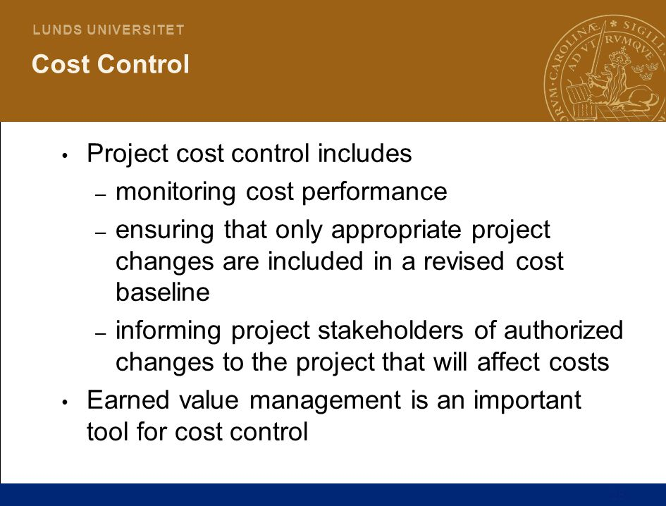 Cost Control Project cost control includes. monitoring cost performance.