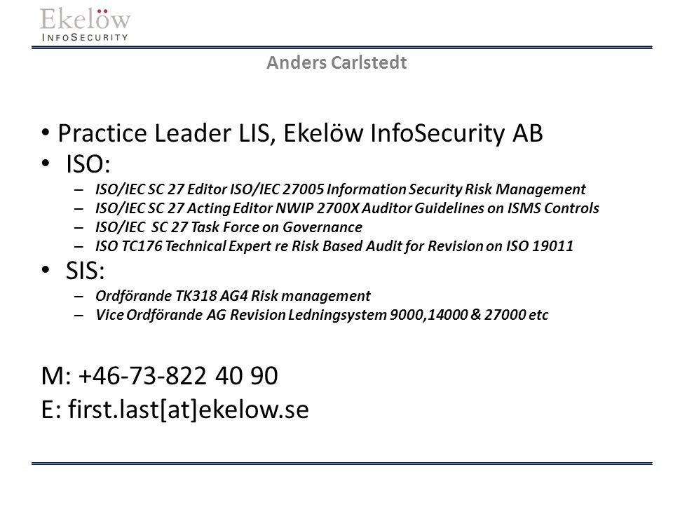 Practice Leader LIS, Ekelöw InfoSecurity AB ISO: