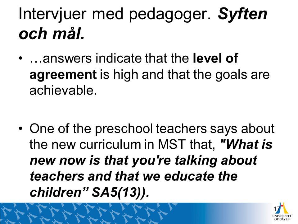 Intervjuer med pedagoger. Syften och mål.