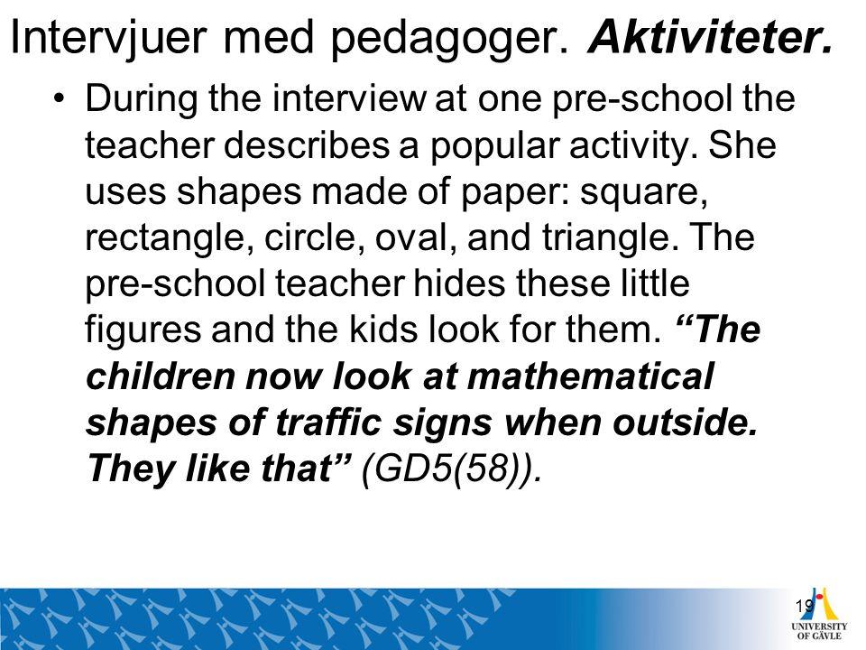 Intervjuer med pedagoger. Aktiviteter.