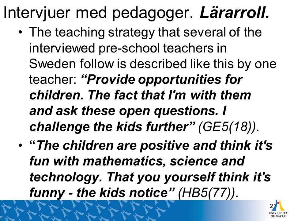 Intervjuer med pedagoger. Lärarroll.