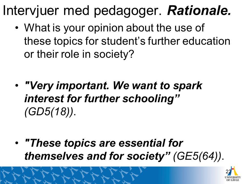 Intervjuer med pedagoger. Rationale.