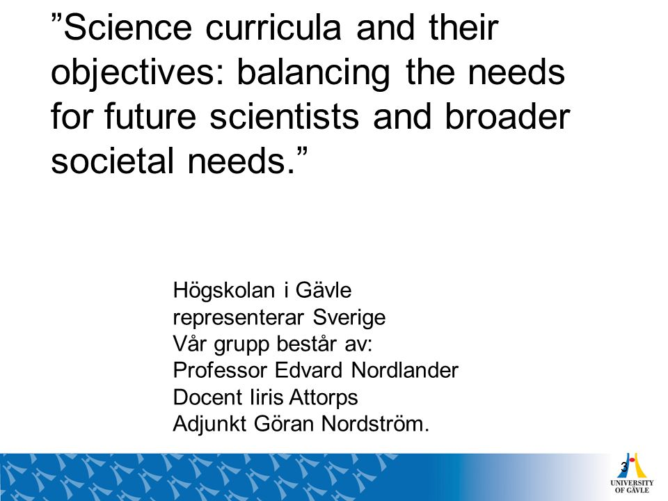 Science curricula and their objectives: balancing the needs for future scientists and broader societal needs.