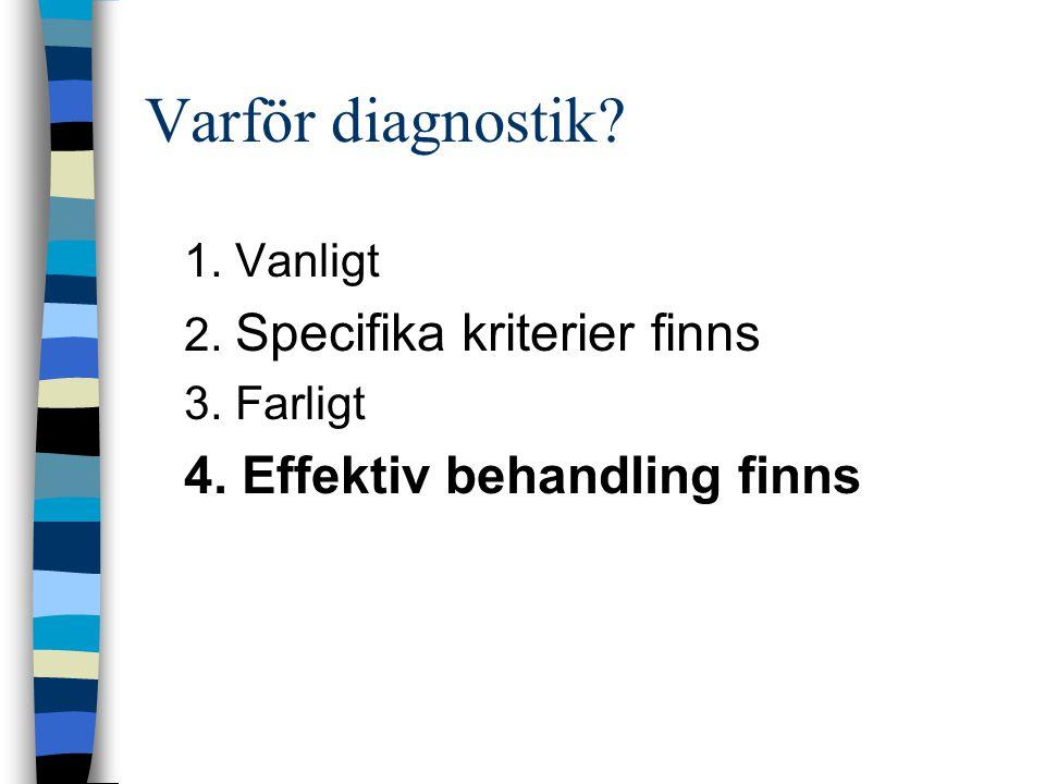 Varför diagnostik 4. Effektiv behandling finns 1. Vanligt