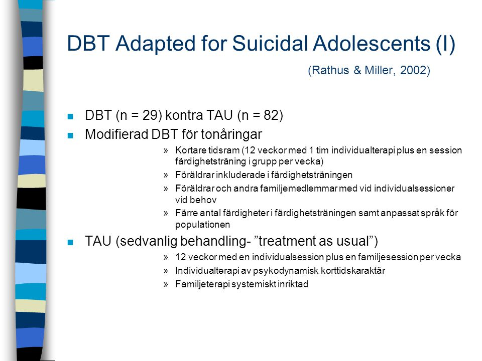 DBT Adapted for Suicidal Adolescents (I) (Rathus & Miller, 2002)