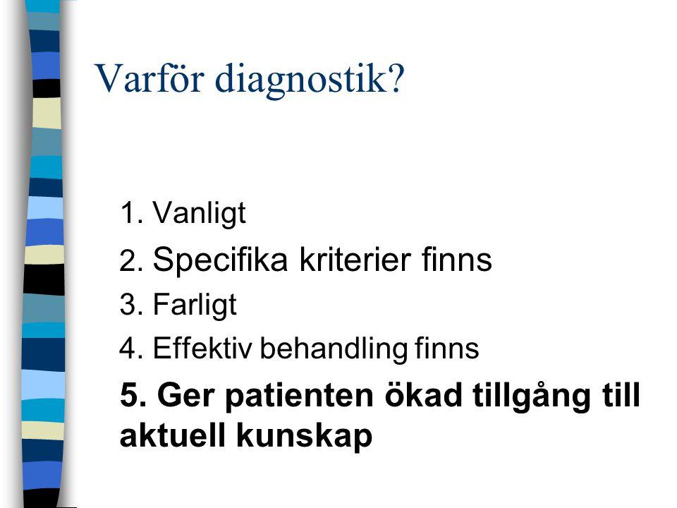 Varför diagnostik 5. Ger patienten ökad tillgång till aktuell kunskap