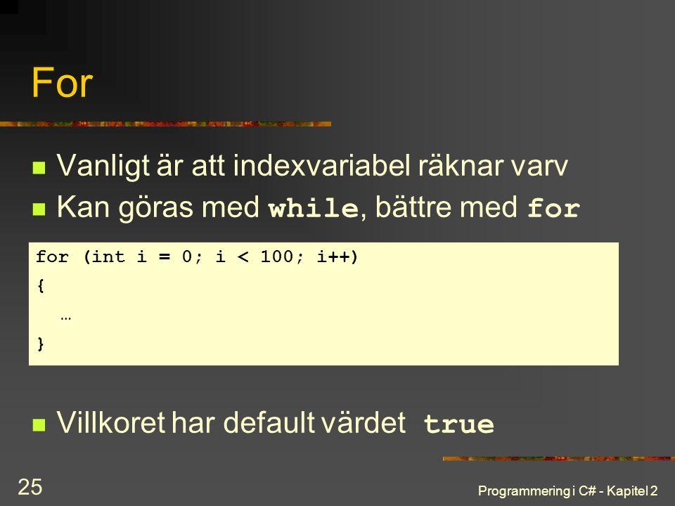 For Vanligt är att indexvariabel räknar varv