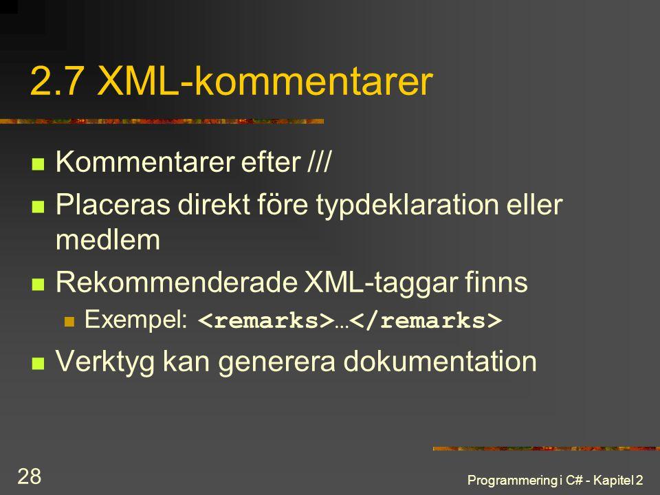 2.7 XML-kommentarer Kommentarer efter ///