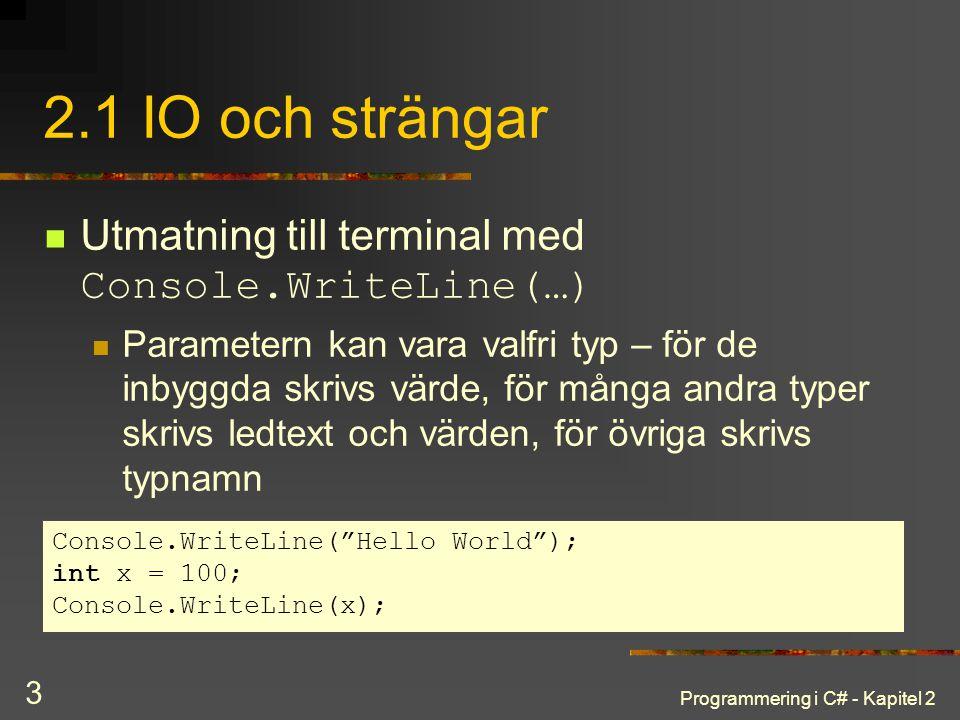 2.1 IO och strängar Utmatning till terminal med Console.WriteLine(…)
